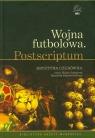 Wojna futbolowa Postscriptum  (Audiobook) Kapuściński Ryszard