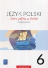 Jutro pójdę w świat. Język polski. Zeszyt ćwiczeń. Klasa 6. Szkoła podstawowa