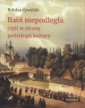 Baśń niepodległa czyli w stronę politologii kultury Cywiński Bohdan