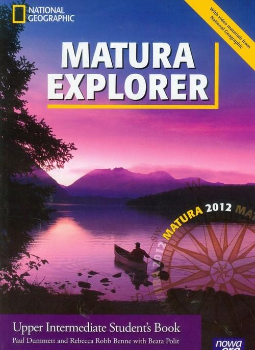 Matura Explorer Upper Intermediate Student's Book z płytą CD Dummett Paul, Benne Rebecca Robb, Polit Beata