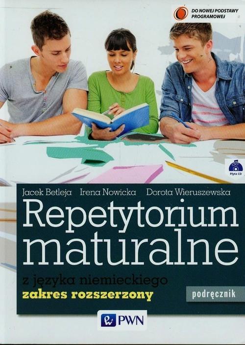 Repetytorium maturalne z języka niemieckiego Podręcznik z płytą CD Zakres rozszerzony Betleja Jacek, Nowicka Irena, Wieruszewska Dorota