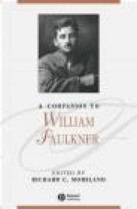 Companion to William Faulkner R Moreland