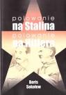 Polowanie na Stalina, polowanie na Hitlera