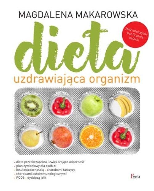 Dieta uzdrawiająca organizm Makarowska Magdalena