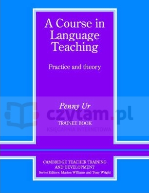 Course in Language Teaching Trainee Book Penny Ur