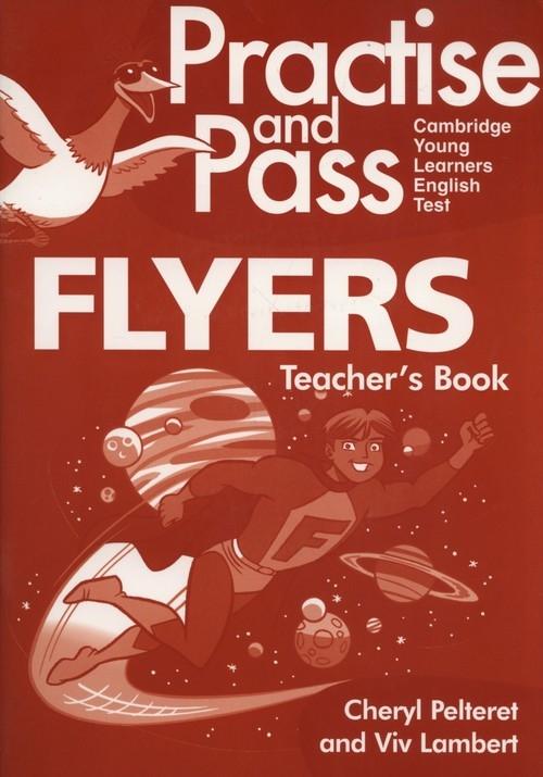 Practise and Pass Flyers Teacher's Book + CD Cheryl Pelteret, Viv Lambert