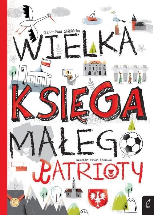 Wielka księga małego patrioty Ewa Skibińska