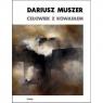 Człowiek z kowadłem Muszer Dariusz
