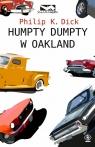 Humpty Dumpty w Oakland Dick Philip K.