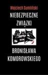 Niebezpieczne związki Bronisława Komorowskiego  (Audiobook) Sumliński Wojciech
