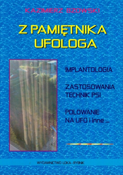 Z pamiętnika ufologa Bzowski Kazimierz