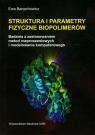 Struktura i parametry fizyczne biopolimerów