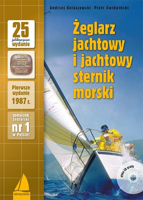 Żeglarz jachtowy i jachtowy sternik morski + CD Kolaszewski Andrzej, Świdwiński Piotr