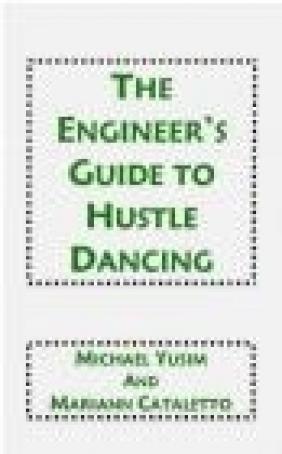 Engineer's Guide to Hustle Dancing Mariann Cataletto, Michael Yusim