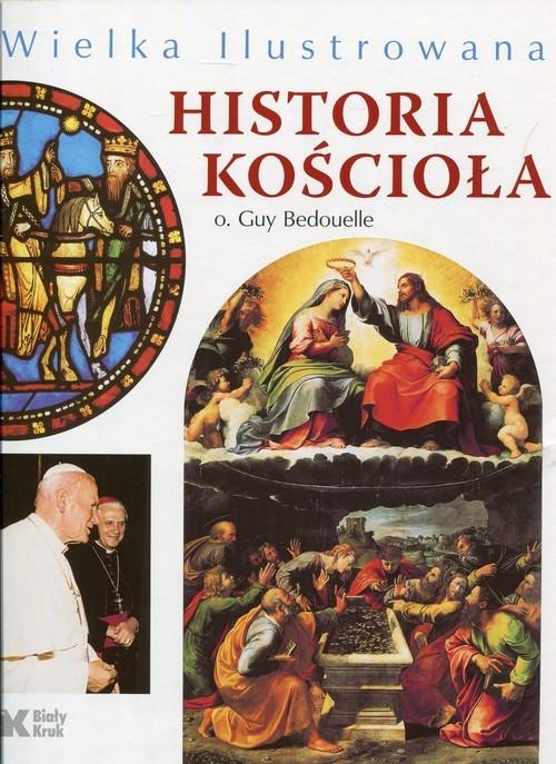 Wielka ilustrowana historia Kościoła Bedouelle Guy