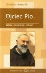 Ojciec Pio Wiara cierpienie miłość