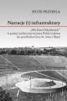Narracje (i) infrastruktury