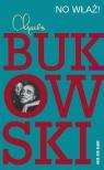 No właź! Bukowski Charles
