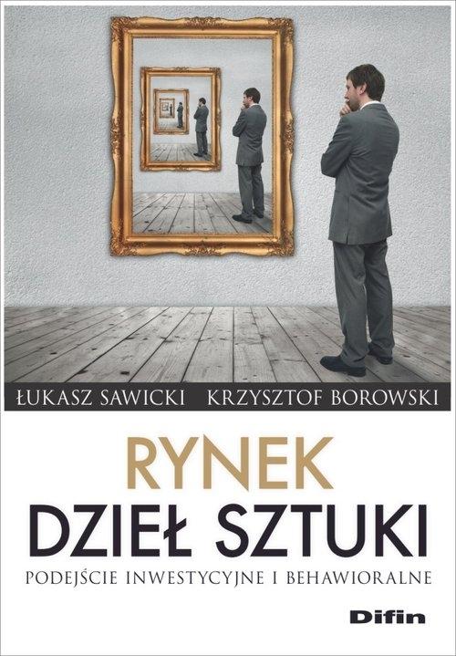 Rynek dzieł sztuki Sawicki Łukasz, Borowski Krzysztof