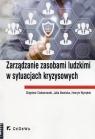 Zarządzanie zasobami ludzkimi w sytuacjach kryzysowych Ciekanowski Zbigniew, Nowicka Julia, Wyrębek Henryk