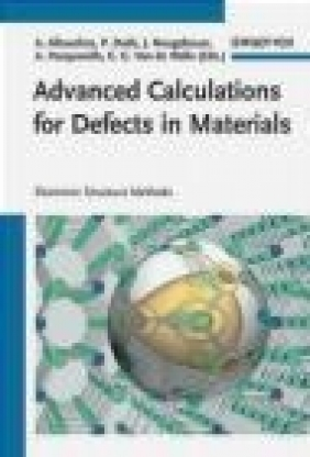 Advanced Calculations for Defects in Materials Audrius Alkauskas