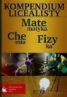 Kompendium licealisty Matematyka Fizyka Chemia