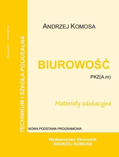 Biurowość materiały edukacyjne PZK(A.m) EKONOMIK Andrzej Komosa