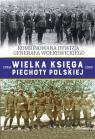 Wielka Księga Piechoty Polskiej Tom 44 Kombinowana Dywizja Piechoty gen.