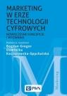 Marketing w erze technologii cyfrowych Nowoczesne koncepcje i wyzwania Gregor Bogdan, Kaczorowska-Spychalska Dominika