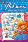 Zabawy małej księżniczki Roksana