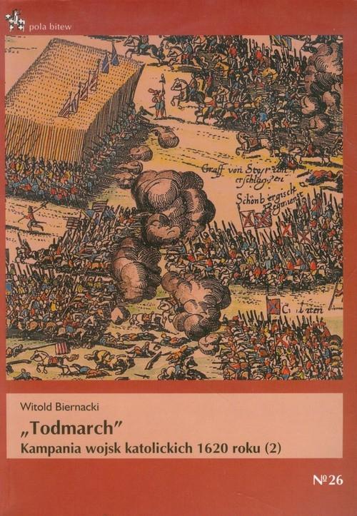 Todmarch Kampania wojsk katolickich 1620 roku 2 Biernacki Witold