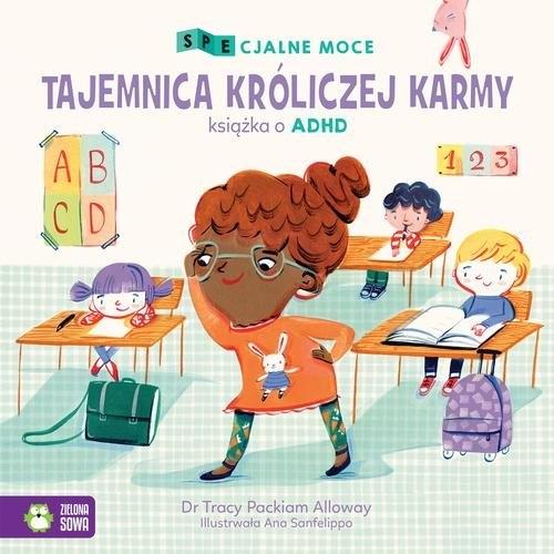SPEcjalne moce Tajemnica króliczej karmy Mała książka o ADHD Packiam Alloway Tracy