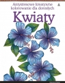 Kwiaty Antystresowe kreatywne kolorowanie dla dorosłych