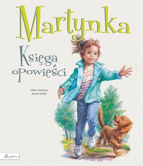 Martynka. Księga opowieści Delahaye Gilbert