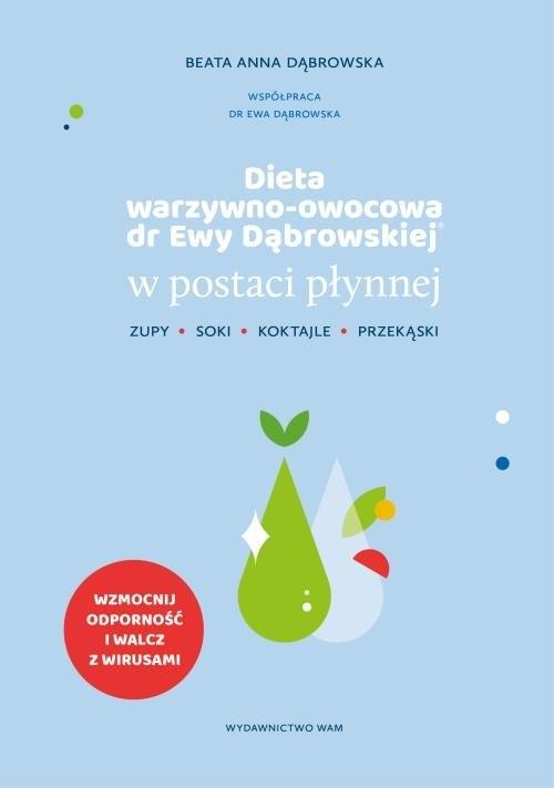 Dieta warzywno-owocowa dr Ewy Dąbrowskiej w postaci płynnej Dąbrowska Beata Anna