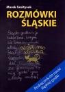 Rozmówki śląskie Marek Szołtysek