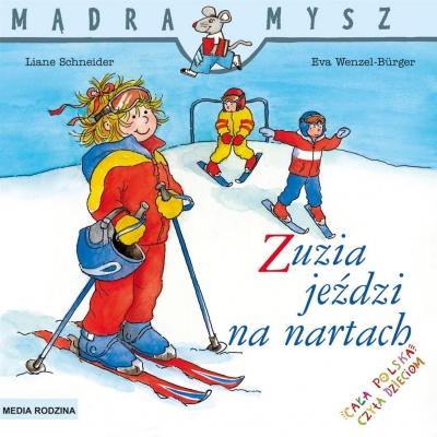 Mądra Mysz. Zuzia jeździ na nartach Schneider Liane,Wenzel-Burger Eva