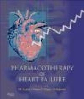 Pharmacotherapy of Heart Failure Pawan K. Singal, S. K. Gupta, S.S. Agrawal