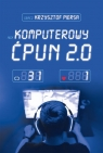 Komputerowy ćpun 2.0 Piersa Krzysztof