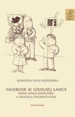Facebook w szkolnej ławce Kulig-Kozłowska Agnieszka