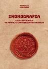 Ikonografia godeł cechowych na Pomorzu brandenbursko-pruskim Pawłowska Agnieszka