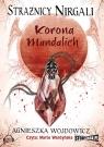 Strażnicy Nirgali Tom 3  (Audiobook)Korona Mandalich Wojdowicz Agnieszka