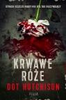 Krwawe róże Hutchison Dot