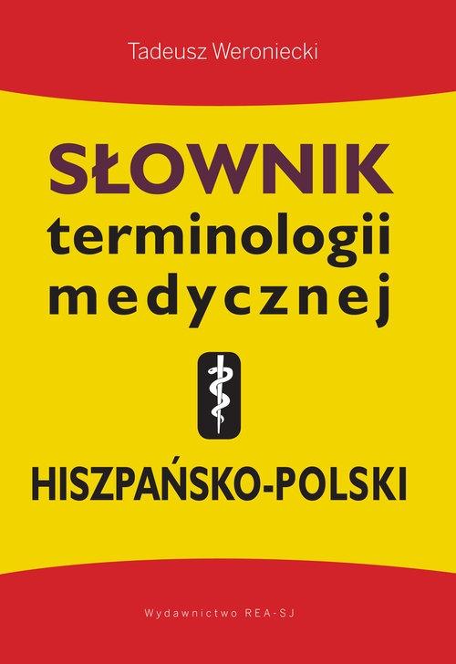 Słownik terminologii medycznej hiszpańsko-polski Weroniecki Tadeusz
