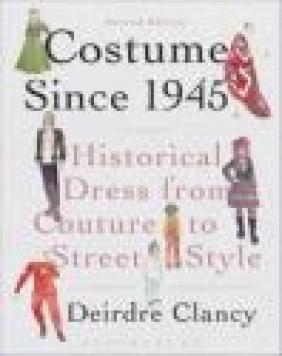 Costume Since 1945 Deirdre Clancy