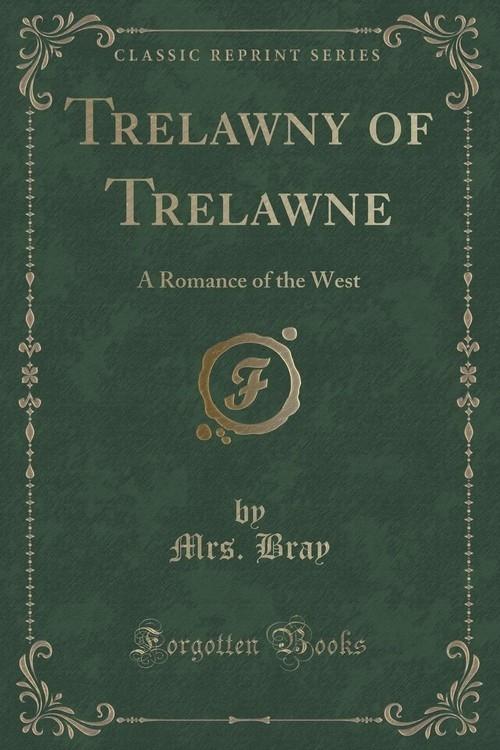 Trelawny of Trelawne Bray Mrs.