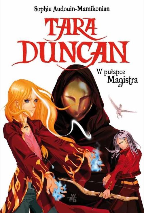 Tara Duncan w pułapce Magistra Audouin-Mamikonian Sophie