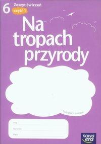 Na tropach przyrody 6 Zeszyt ćwiczeń Część 1 Braun Marcin, Grajkowski Wojciech, Więckowski Marek