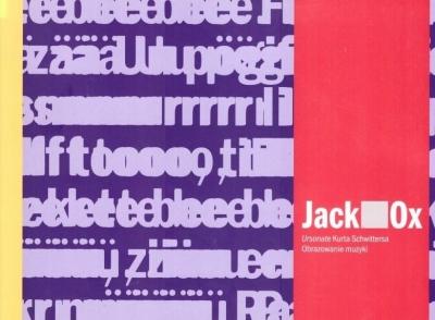 Jack OX. Ursonate Kurta Schwittersa praca zbiorowa