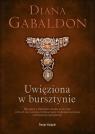 Uwięziona w bursztynie Gabaldon Diana